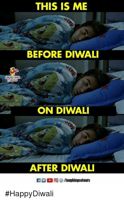 diwali: THIS IS ME  BEFORE DIWALI  LAUGHING  ON DIWALI  AFTER DIWALI  K2-(0)  5/laughingcolours #HappyDiwali