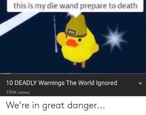Tix: this is my die wand prepare to death  TIX  10 DEADLY Warnings The World Ignored  199K views We're in great danger...