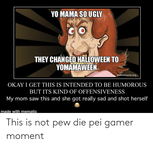 gamer: This is not pew die pei gamer moment