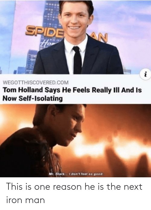 iron: This is one reason he is the next iron man