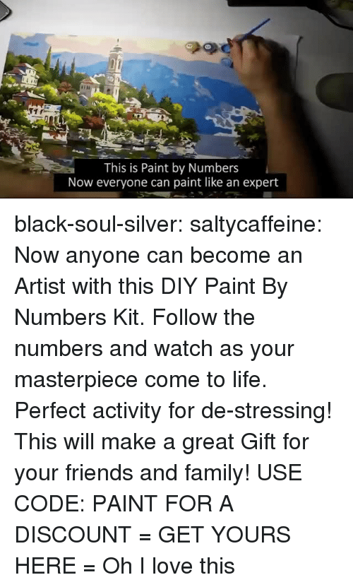 Family, Friends, and Life: This is Paint by Numbers  Now everyone can paint like an expert black-soul-silver:  saltycaffeine: Now anyone can become an Artist with this DIY Paint By Numbers Kit. Follow the numbers and watch as your masterpiece come to life. Perfect activity for de-stressing! This will make a great Gift for your friends and family! USE CODE: PAINT FOR A DISCOUNT = GET YOURS HERE =   Oh I love this