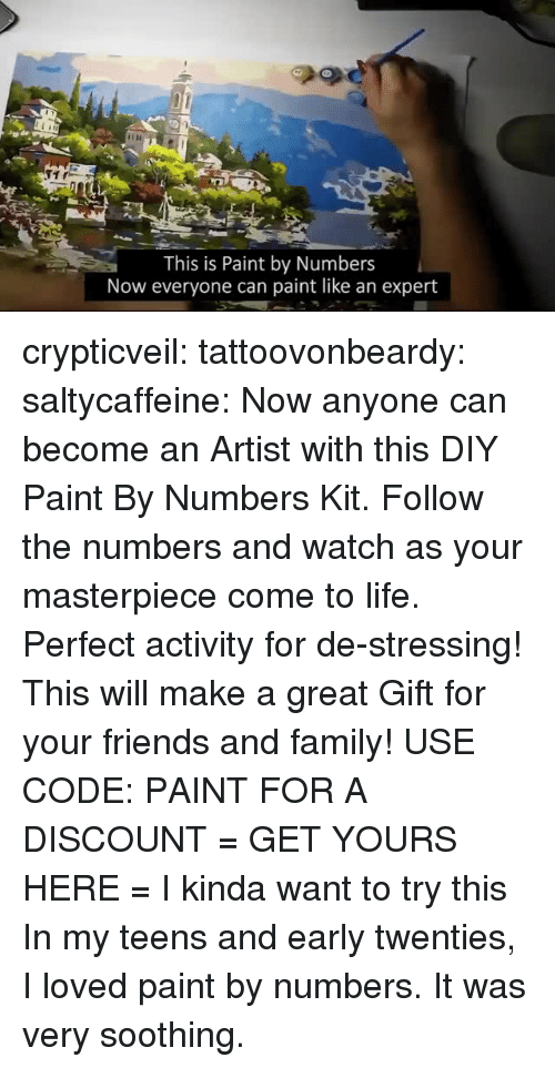 Family, Friends, and Life: This is Paint by Numbers  Now everyone can paint like an expert crypticveil:  tattoovonbeardy:  saltycaffeine:  Now anyone can become an Artist with this DIY Paint By Numbers Kit. Follow the numbers and watch as your masterpiece come to life. Perfect activity for de-stressing! This will make a great Gift for your friends and family! USE CODE: PAINT FOR A DISCOUNT = GET YOURS HERE =   I kinda want to try this  In my teens and early twenties, I loved paint by numbers. It was very soothing.