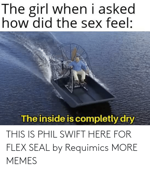 Seal: THIS IS PHIL SWIFT HERE FOR FLEX SEAL by Requimics MORE MEMES