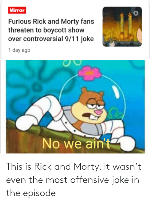 The Most: This is Rick and Morty. It wasn't even the most offensive joke in the episode