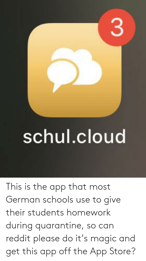 Please Do: This is the app that most German schools use to give their students homework during quarantine, so can reddit please do it's magic and get this app off the App Store?