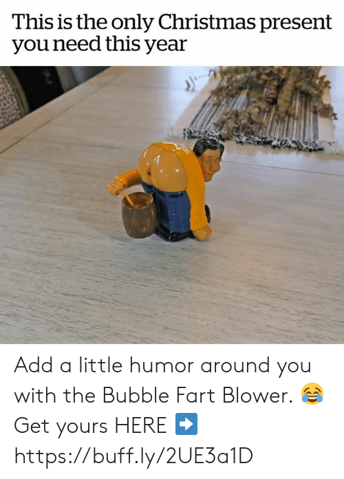 Christmas, Memes, and Christmas Present: This is the only Christmas present  you need this year Add a little humor around you with the Bubble Fart Blower. 😂 Get yours HERE ➡️ https://buff.ly/2UE3a1D