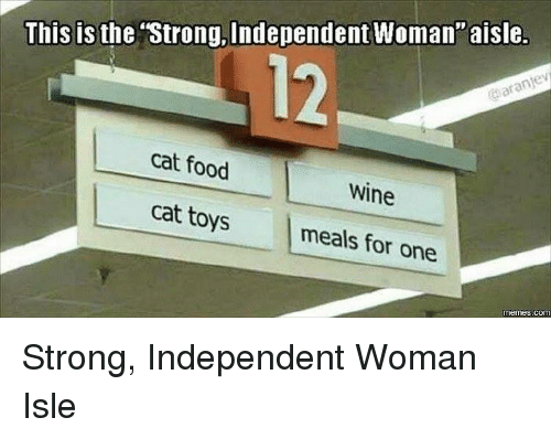"""Food Cat: This is the """"Strong, Independent Woman""""aisle.  aranjev  cat food  cat Wine  toys meals for one  COM Strong, Independent Woman Isle"""