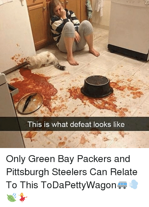 Pittsburgh Steeler: This is what defeat looks like Only Green Bay Packers and Pittsburgh Steelers Can Relate To This ToDaPettyWagon🚐💨🍃💃