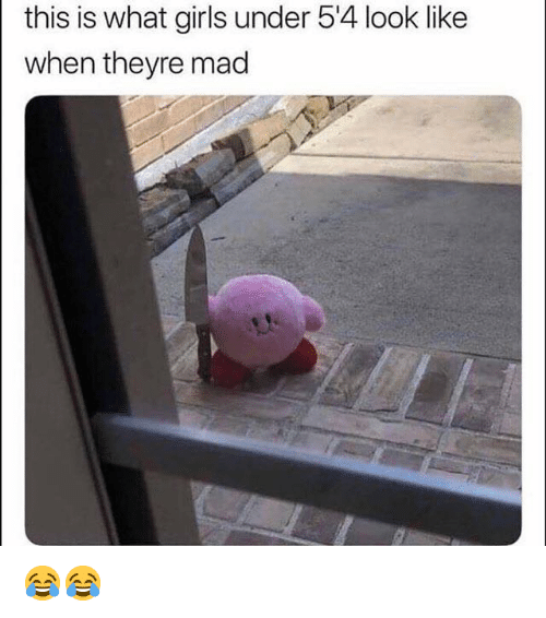 Girls, Memes, and Mad: this is what girls under 54 look like  when theyre mad 😂😂