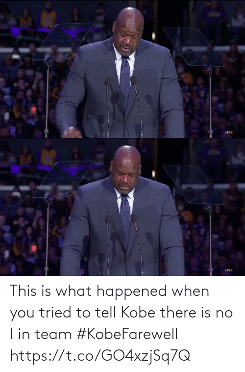 tried: This is what happened when you tried to tell Kobe there is no I in team #KobeFarewell  https://t.co/GO4xzjSq7Q
