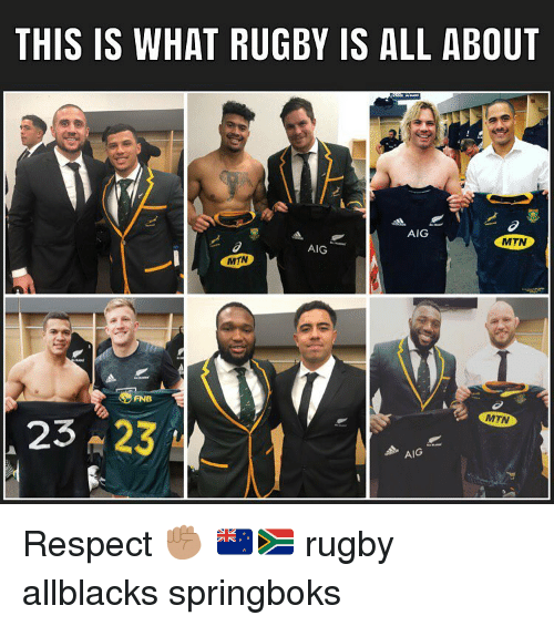 Respect, Rugby, and Aig: THIS IS WHAT RUGBY IS ALL ABOUT  AIG  MTN  AIG  MTN  FNB  MTN  23 23  AIG Respect ✊🏽 🇳🇿🇿🇦 rugby allblacks springboks