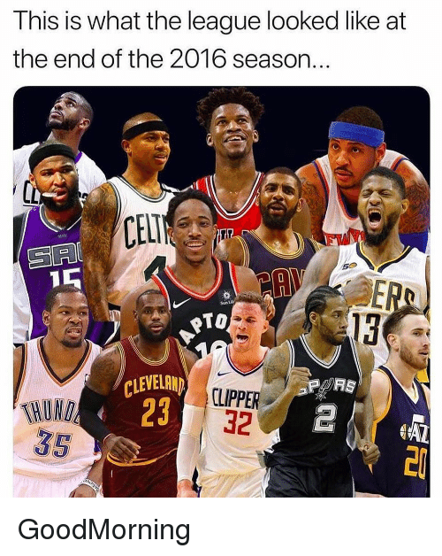 Nba, The League, and League: This is what the league looked like at  the end of the 2016 season..  CELT  Sun Lif  To  13  AS  CLEVELAN  CLIPPER  23 32  UN  35  AL  2 GoodMorning