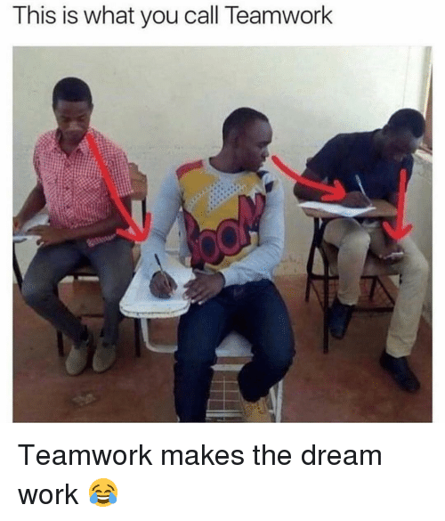 Memes, Work, and 🤖: This is what you call Teamwork Teamwork makes the dream work 😂