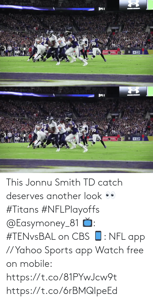Deserves: This Jonnu Smith TD catch deserves another look 👀 #Titans #NFLPlayoffs @Easymoney_81  📺: #TENvsBAL on CBS 📱: NFL app // Yahoo Sports app Watch free on mobile: https://t.co/81PYwJcw9t https://t.co/6rBMQIpeEd