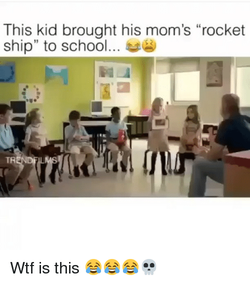 """Memes, Moms, and School: This kid brought his mom's """"rocket  ship"""" to school s  TR Wtf is this 😂😂😂💀"""