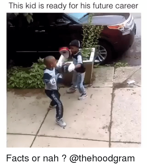 Facts, Future, and Memes: This kid is ready for his future career Facts or nah ? @thehoodgram