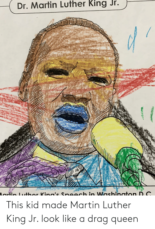 Martin Luther King: This kid made Martin Luther King Jr. look like a drag queen