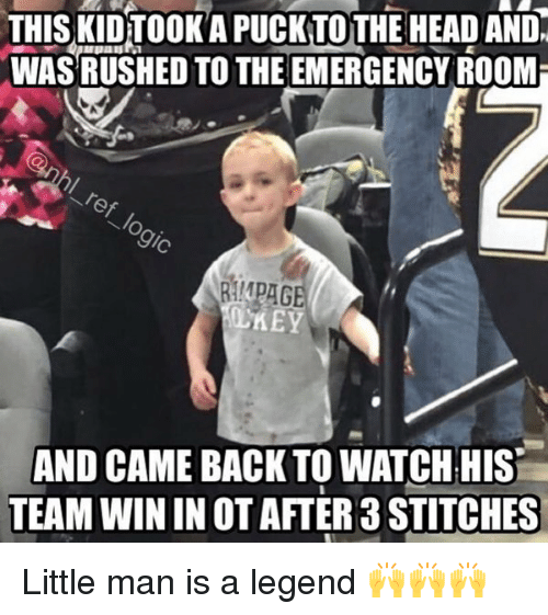 roomies: THIS KIDTOONAPUCK TOTHE HEAD AND.  WASRUSHED TO THE EMERGENCY ROOMi  AND CAME BACK TO WATCH HIS  TEAM WIN IN OTAFTER 3STTCHES Little man is a legend 🙌🙌🙌