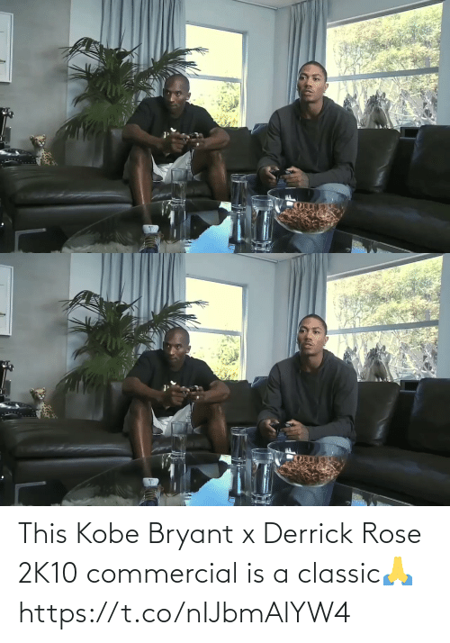 Rose: This Kobe Bryant x Derrick Rose 2K10 commercial is a classic🙏 https://t.co/nIJbmAlYW4
