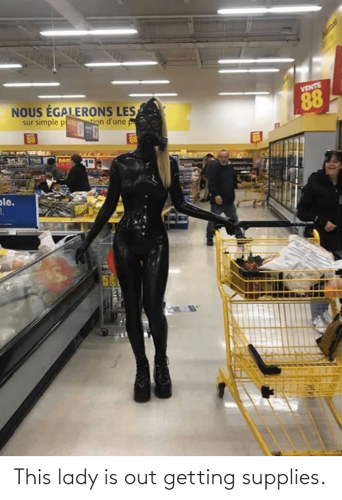 lady: This lady is out getting supplies.