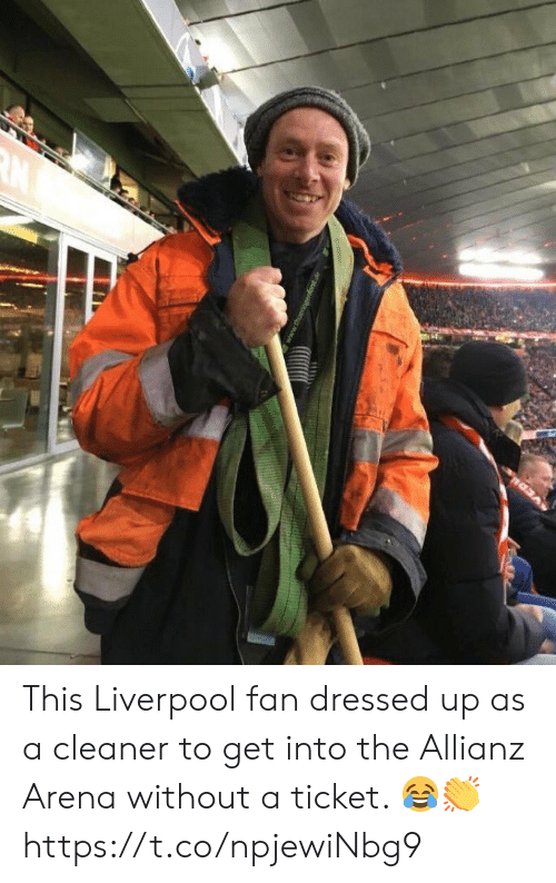 allianz: This Liverpool fan dressed up as a cleaner to get into the Allianz Arena without a ticket. 😂👏 https://t.co/npjewiNbg9