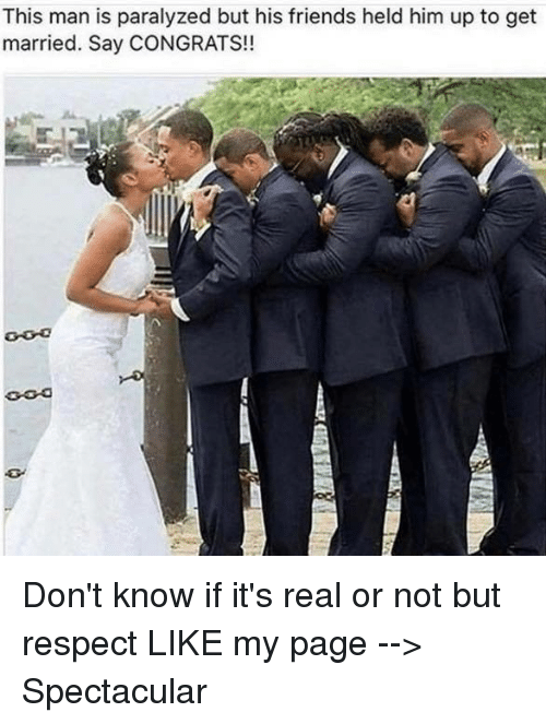 Paralyzation: This man is paralyzed but his friends held him up to get  married. Say CONGRATS!! Don't know if it's real or not but respect  LIKE my page --> Spectacular