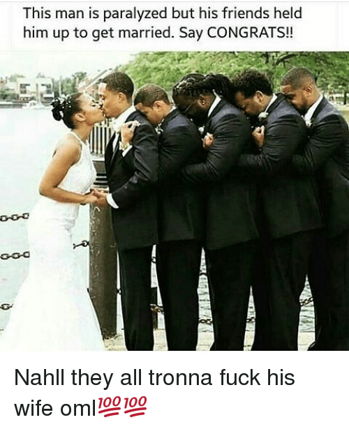 Paralyzation: This man is paralyzed but his friends held  him up to get married. Say CONGRATS! Nahll they all tronna fuck his wife oml💯💯