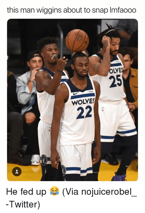 Basketball, Nba, and Sports: this man wiggins about to snap Imfaooo  OLVE  25  fitbit  WOLVES He fed up 😂 (Via ‪nojuicerobel_ ‬-Twitter)