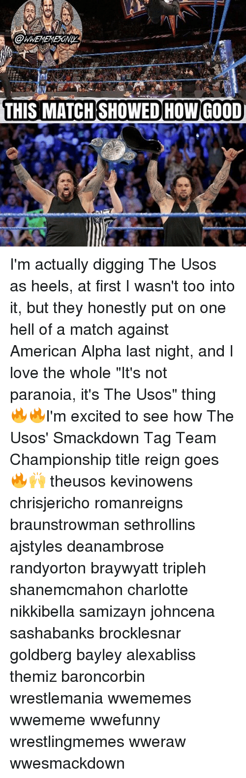 """tag team: THIS MATCH SHOWED HOW GOOD I'm actually digging The Usos as heels, at first I wasn't too into it, but they honestly put on one hell of a match against American Alpha last night, and I love the whole """"It's not paranoia, it's The Usos"""" thing 🔥🔥I'm excited to see how The Usos' Smackdown Tag Team Championship title reign goes 🔥🙌 theusos kevinowens chrisjericho romanreigns braunstrowman sethrollins ajstyles deanambrose randyorton braywyatt tripleh shanemcmahon charlotte nikkibella samizayn johncena sashabanks brocklesnar goldberg bayley alexabliss themiz baroncorbin wrestlemania wwememes wwememe wwefunny wrestlingmemes wweraw wwesmackdown"""
