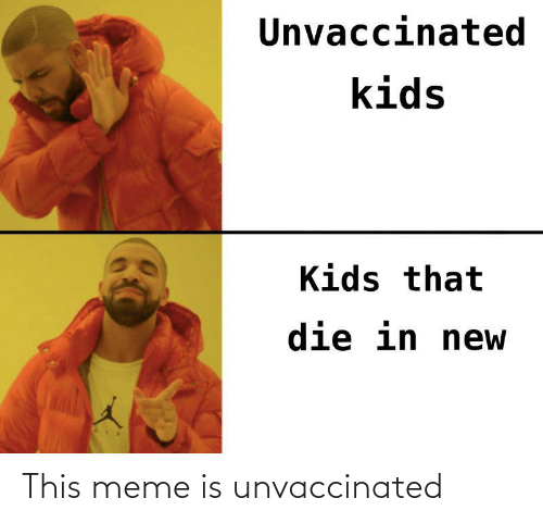 meme: This meme is unvaccinated