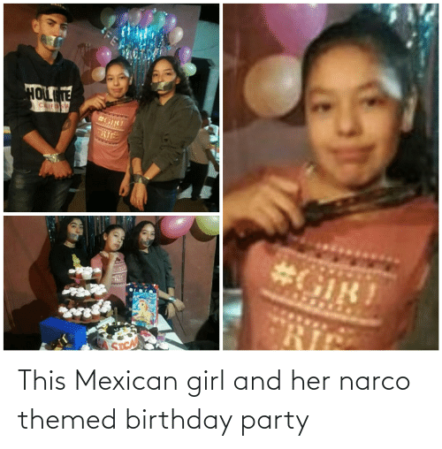narco: This Mexican girl and her narco themed birthday party