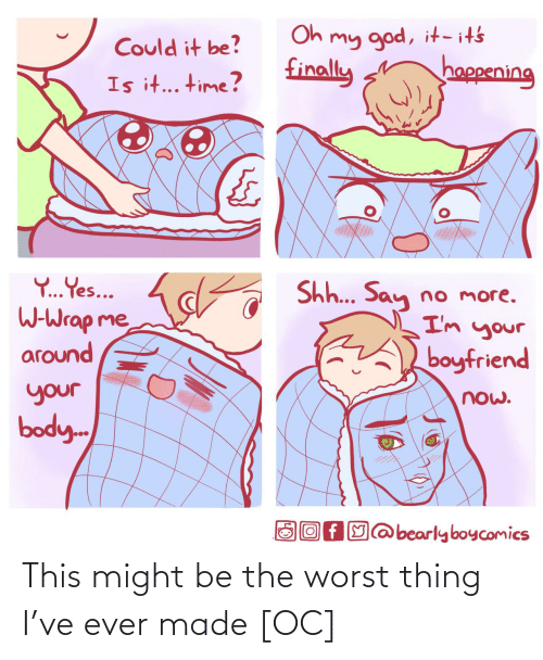 The Worst: This might be the worst thing I've ever made [OC]