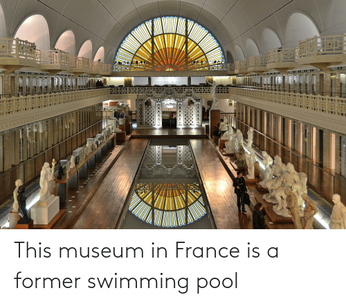 Pool: This museum in France is a former swimming pool
