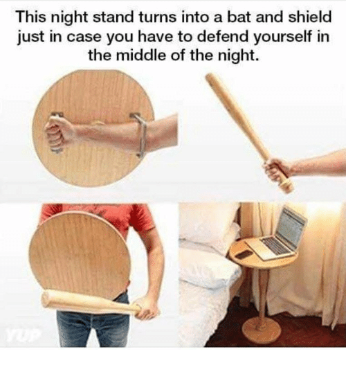 Memes, The Middle, and 🤖: This night stand turns into a bat and shield  just in case you have to defend yourself in  the middle of the night.