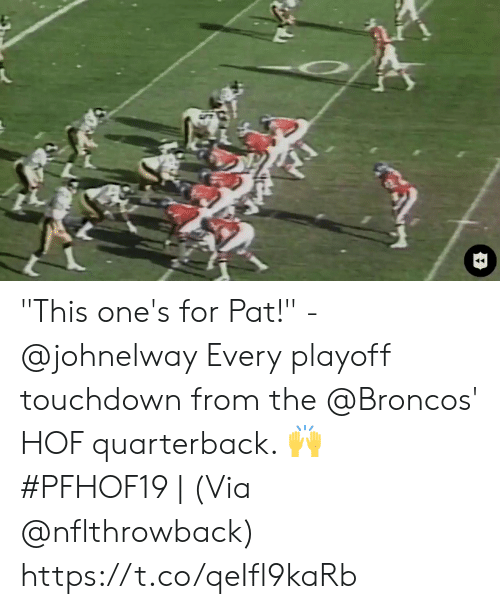 "Memes, Broncos, and 🤖: ""This one's for Pat!"" - @johnelway   Every playoff touchdown from the @Broncos' HOF quarterback. 🙌  #PFHOF19 
