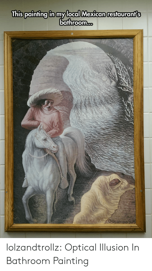 Tumblr, Blog, and Restaurants: This painting in my local Mexican restaurant's  bathroom..  00campo 98 lolzandtrollz:  Optical Illusion In Bathroom Painting