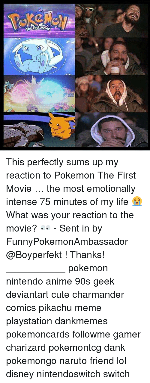 Nintendoswitch: This perfectly sums up my reaction to Pokemon The First Movie … the most emotionally intense 75 minutes of my life 😭 What was your reaction to the movie? 👀 - Sent in by FunnyPokemonAmbassador @Boyperfekt ! Thanks! ___________ pokemon nintendo anime 90s geek deviantart cute charmander comics pikachu meme playstation dankmemes pokemoncards followme gamer charizard pokemontcg dank pokemongo naruto friend lol disney nintendoswitch switch