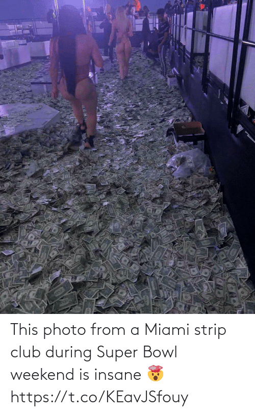 miami: This photo from a Miami strip club during Super Bowl weekend is insane 🤯 https://t.co/KEavJSfouy