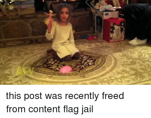 Jail, Content, and Post:   this post was recently freed from content flag jail
