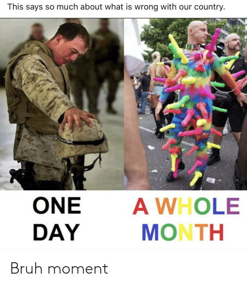 Bruh, What Is, and One: This says so much about what is wrong with our country.  A WHOLE  MONTH  ONE  DAY Bruh moment