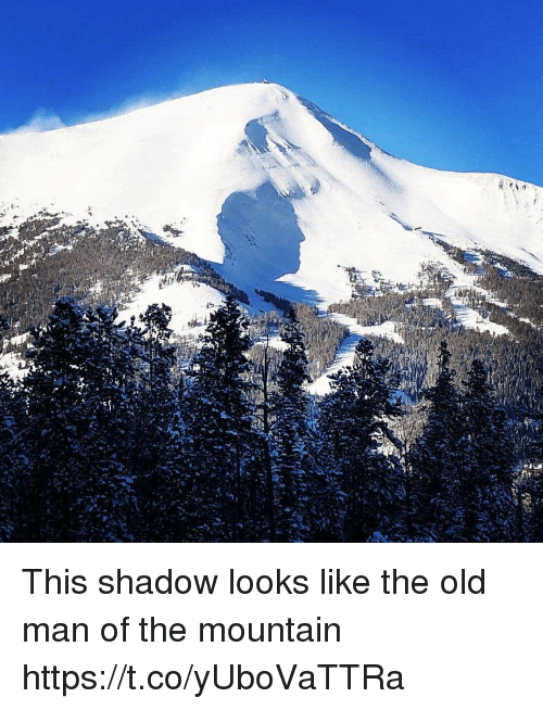 the mountain: This shadow looks like the old man of the mountain https://t.co/yUboVaTTRa