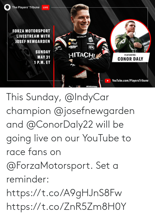 set: This Sunday, @IndyCar champion @josefnewgarden and @ConorDaly22 will be going live on our YouTube to race fans on @ForzaMotorsport.  Set a reminder: https://t.co/A9gHJnS8Fw https://t.co/ZnR5Zm8H0Y