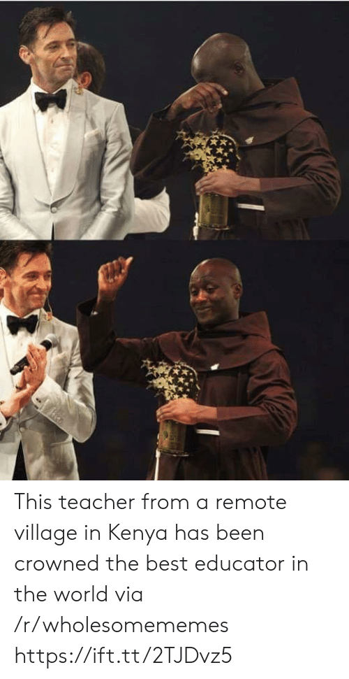 remote: This teacher from a remote village in Kenya has been crowned the best educator in the world via /r/wholesomememes https://ift.tt/2TJDvz5