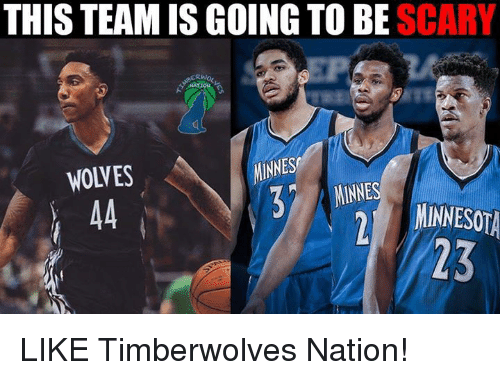 Nba, Minnesota, and Wolves: THIS TEAM IS GOING TO BE SCARY  rt  WOLVES  INNES  E MINNESOTA  23  MINNES LIKE Timberwolves Nation!