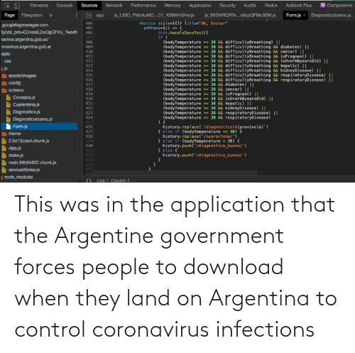 argentine: This was in the application that the Argentine government forces people to download when they land on Argentina to control coronavirus infections