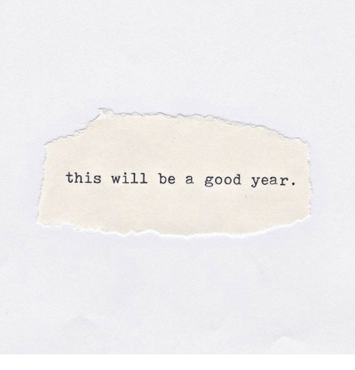 A Good Year: this will be a good year.