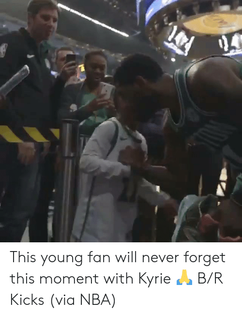 Nba, Never, and Via: This young fan will never forget this moment with Kyrie 🙏 B/R Kicks  (via NBA)