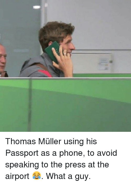 Mullered: Thomas Müller using his Passport as a phone, to avoid speaking to the press at the airport 😂. What a guy.