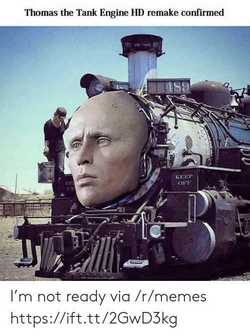 Remake: Thomas the Tank Engine HD remake confirmed  AS9  КЕЕР  EE  OFF I'm not ready via /r/memes https://ift.tt/2GwD3kg