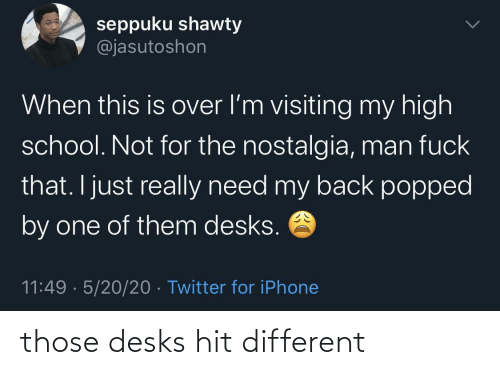 Different, Hit, and Those: those desks hit different